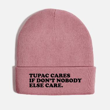 Care cares if don't nobody else care - Winter Hat