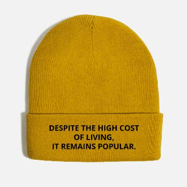 Popular Despite the high cost of living, it remains... - Winter Hat