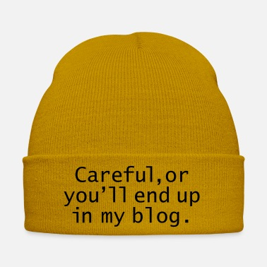 Care Careful, Or You'll End Up In My Blog - Winter Hat