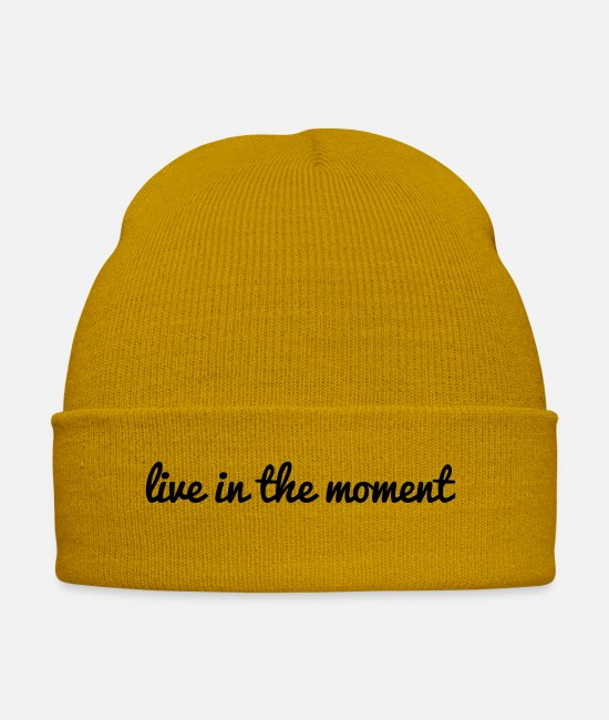 Thoughtful Caps & Hats - live in the moment quote quote text text cool - Winter Hat mustard yellow
