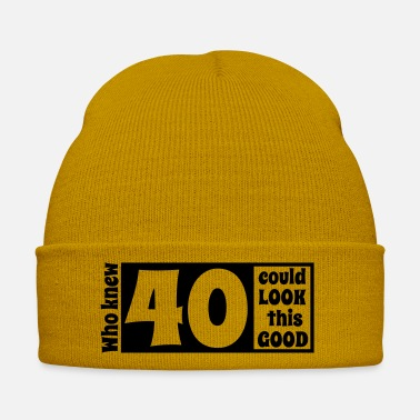 Bursdag Who knew 40 could look this good! - Cappello invernale