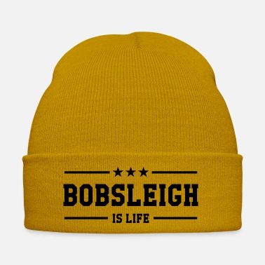 Bobsleighing Bobsleigh is life ! - Winter Hat