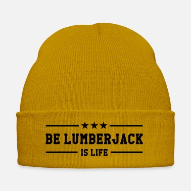 Be Lumberjack is life - Winter Hat
