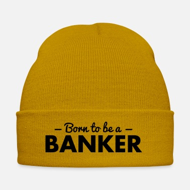 Banker born to be a banker - Winter Hat