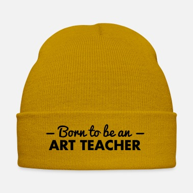 Original Art born to be an art teacher - Winter Hat