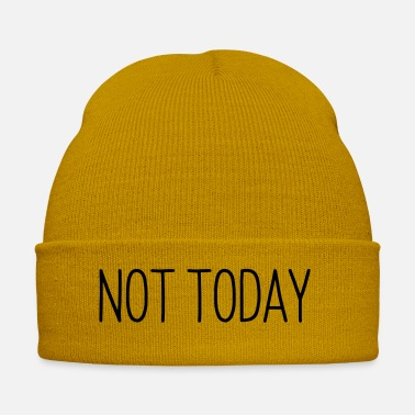 Funny Sayings Not today funny sayings - Winter Hat