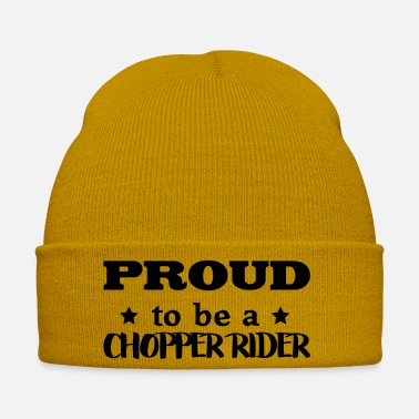 Chopper chopper rider proud to be - Winter Hat