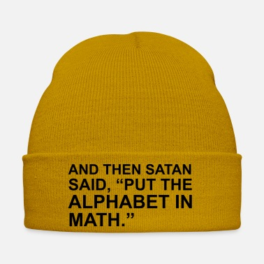 Alphabet And then satan said, put the alphabet in math - Winter Hat