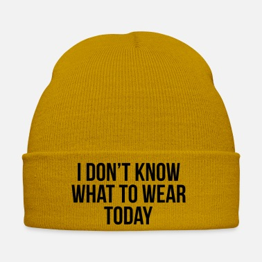 Wear I don't know what to wear today - Cappello invernale