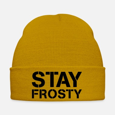 Frosty Stay Frosty - Winter Hat