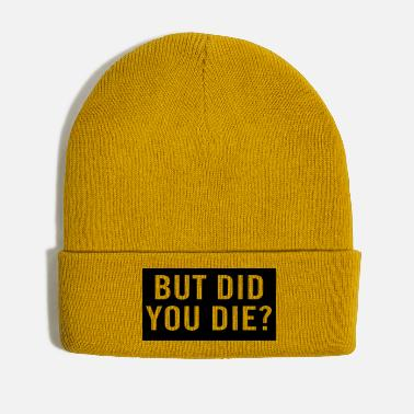 Die But did you die? - Winter Hat