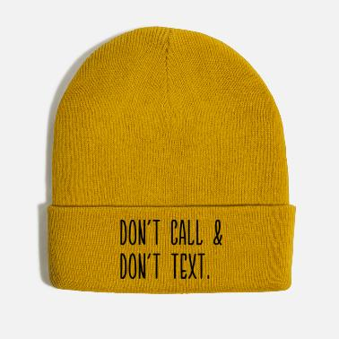 Text Don't call & text. - Winter Hat