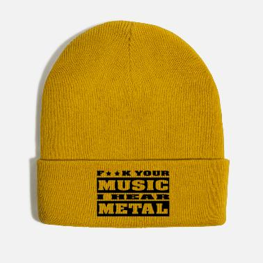 Black F**K your music i hear metal - Winter Hat