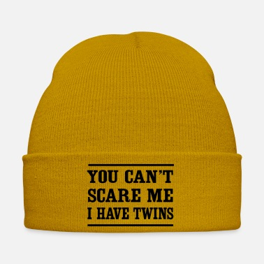 Scare You Can't Scare Me I Have Twins - Winter Hat