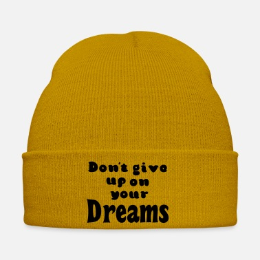 Up Do not give up on your dreams. Never give up dreams - Winter Hat
