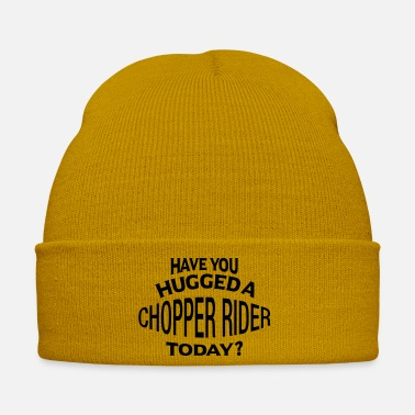 Chopper have you hugged a chopper rider today - Winter Hat