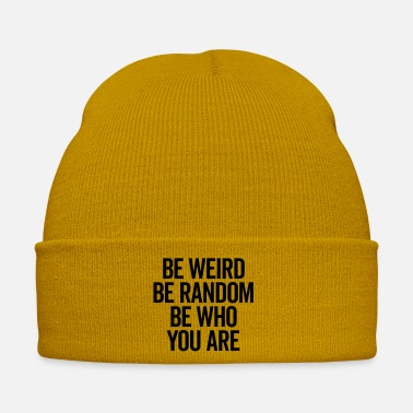 Weird Be Weird & Random Quote - Muts