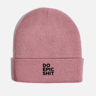 Miscellaneous Do epic shit! - Winter Hat