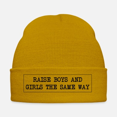 Raise boys and girls the same way - Winter Hat