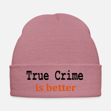 Bett True Crime is better - Wintermütze