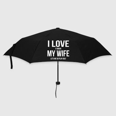 I LOVE MY WIFE (IF SHE LETS ME PLAY GOLF) - Umbrella (small)