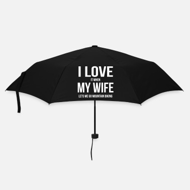 Cycling I LOVE MY WIFE (IF SHE LETS ME MOUNTAIN BIKE RIDING) - Umbrella