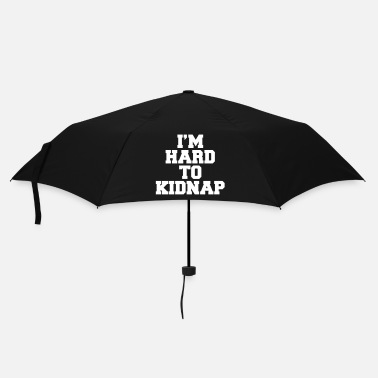 Slogan I'm Hard To Kidnap  - Umbrella