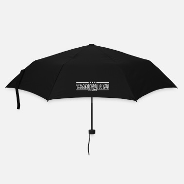 Taekwondo taekwonde is life deluxe - Umbrella (small)