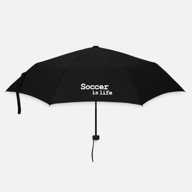 Soccer soccer is life - Parapluie standard