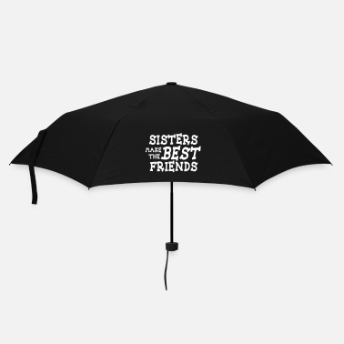 Siblings sisters make the best friends - Umbrella