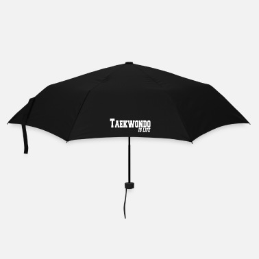 Taekwondo taekwondo is life - Umbrella (small)