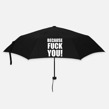 Fuck You Because FUCK YOU!, Fuck You, Sprüche, Pixellamb ™ - Parapluie standard