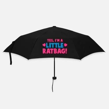 Naughty YES, I'm a little RATBAG! naughty child funny  - Umbrella