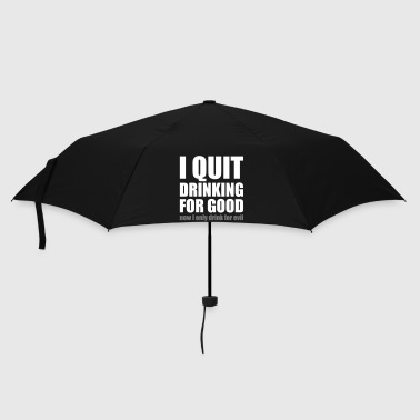 I Quit Drinking for good - Umbrella (small)