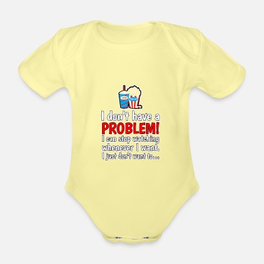 Movie I do not have a problem! I can stop series ... - Organic Short-Sleeved Baby Bodysuit
