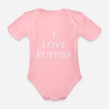 I Love Puppies i love puppies - Organic Short-Sleeved Baby Bodysuit