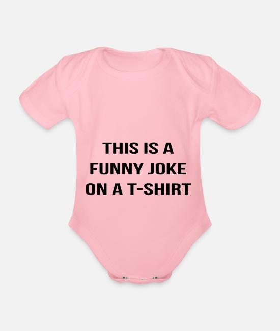 Quote Baby Bodysuits - Funny joke - Organic Short-Sleeved Baby Bodysuit light pink