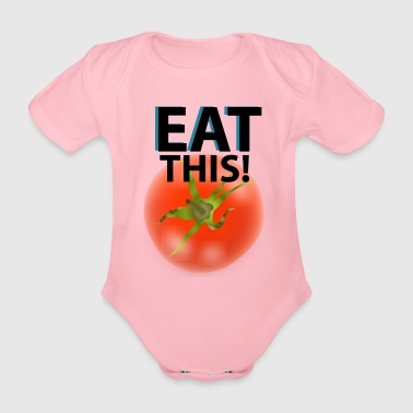 Eat This tomato (text) - Organic Short-sleeved Baby Bodysuit