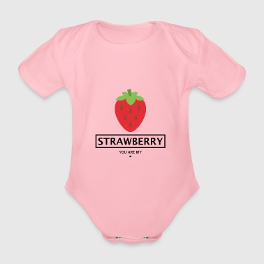 Fruity STRAWBERRY FRUIT GIFT - YOU ARE MY. - Organic Short-sleeved Baby Bodysuit