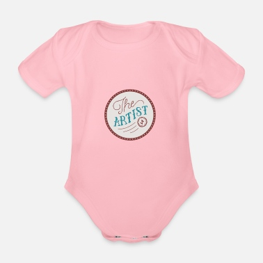 Artist The artist the artist for gifted artists - Organic Short-Sleeved Baby Bodysuit