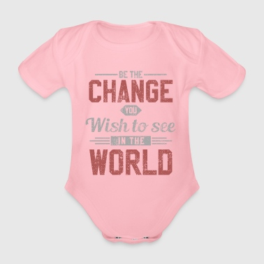 Dubaï Change World Peace Change - Body bébé bio manches courtes