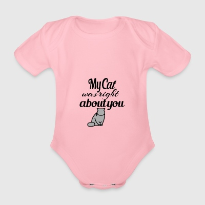 My Cat was right about you - Organic Short-sleeved Baby Bodysuit