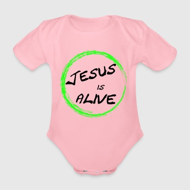 Jesus is alive - Organic Short-sleeved Baby Bodysuit