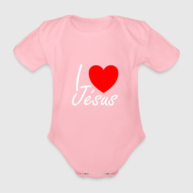I love Jesus - Organic Short-sleeved Baby Bodysuit