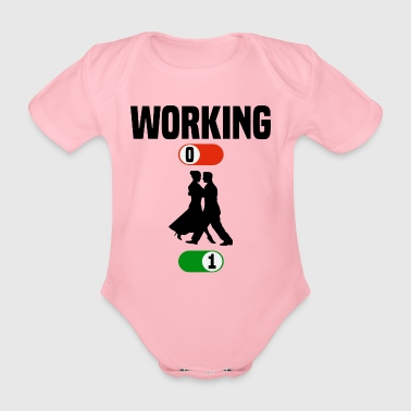 Working Job OFF dancing dancing sport ON gift - Organic Short-sleeved Baby Bodysuit