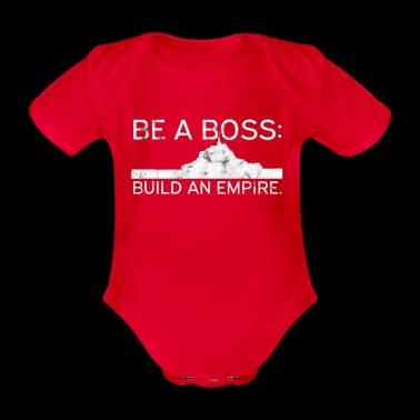 Be A Boss Build An Empire Business Geschenk Idee - Baby Bio-Kurzarm-Body