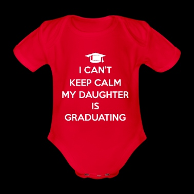 Cant Keep Tranquilla Daughter is Graduating T-shirt - Body ecologico per neonato a manica corta