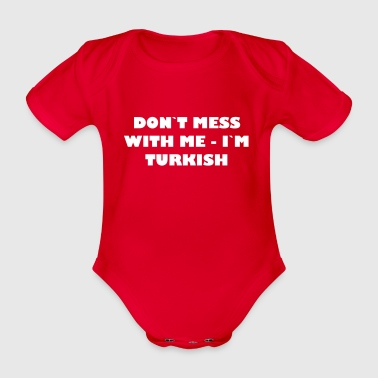 Dont mess with me - In Turkish - Organic Short-sleeved Baby Bodysuit