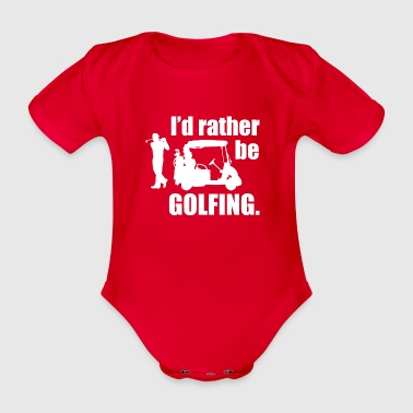 id rather be golfing - Baby Bio-Kurzarm-Body