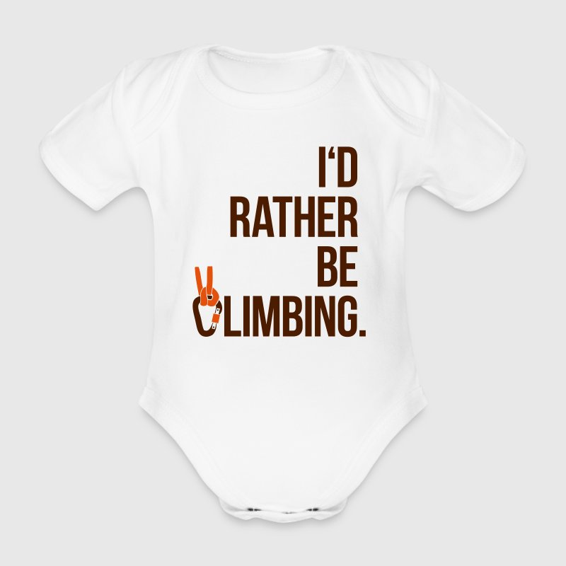 I'd rather be climbing - Klettern Extremsport Fels - Baby Bio-Kurzarm-Body